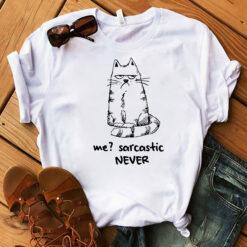Funny Cat Shirt Me Sarcastic Never