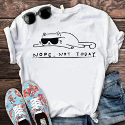 Funny Cat Shirt Nope Not Today