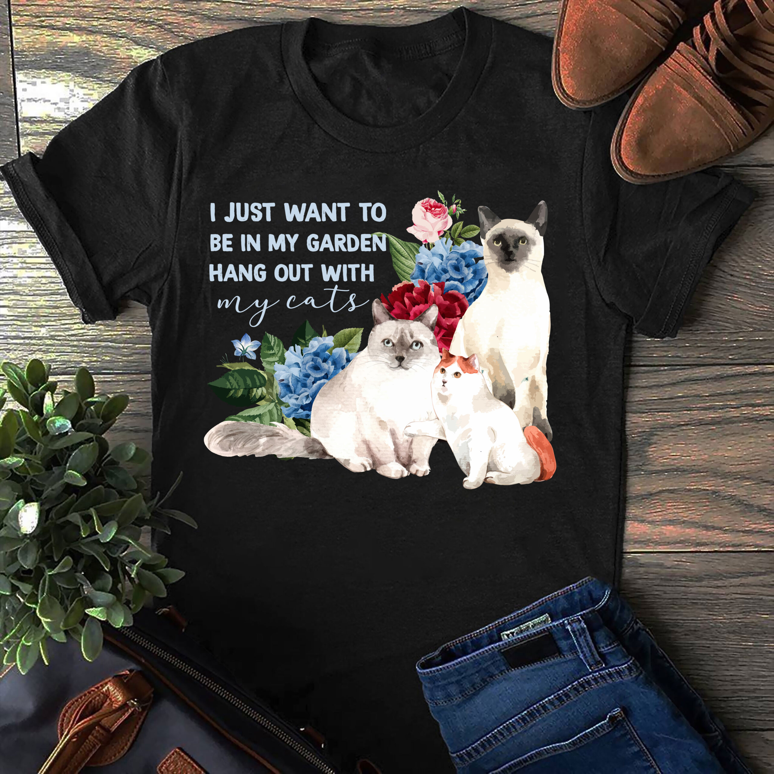 Garden Shirt Be In My Garden Hang Out With My Cats