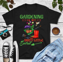Garden Shirt My Dirty Little Secret