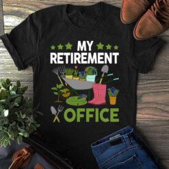Garden Shirt My Retirement Office