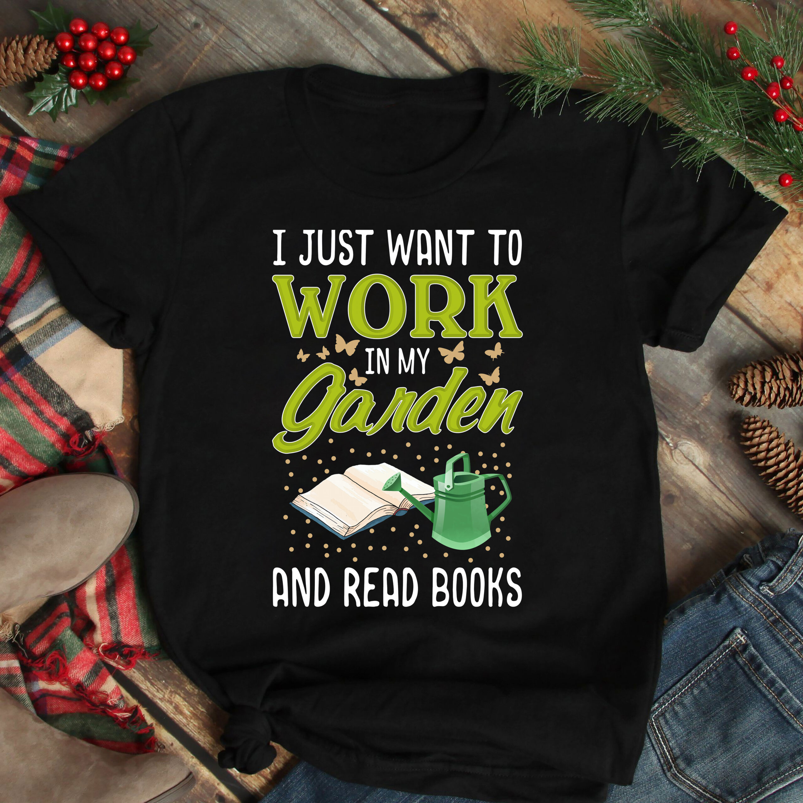 Garden Shirt Work In My Garden And Read Books
