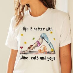 Girl Yoga Shirt Life Is Better With Wine Cats Yoga