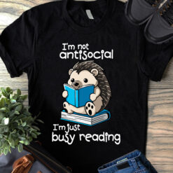 Hedgehog Book Shirt Not Antisocial Just Busy Reading
