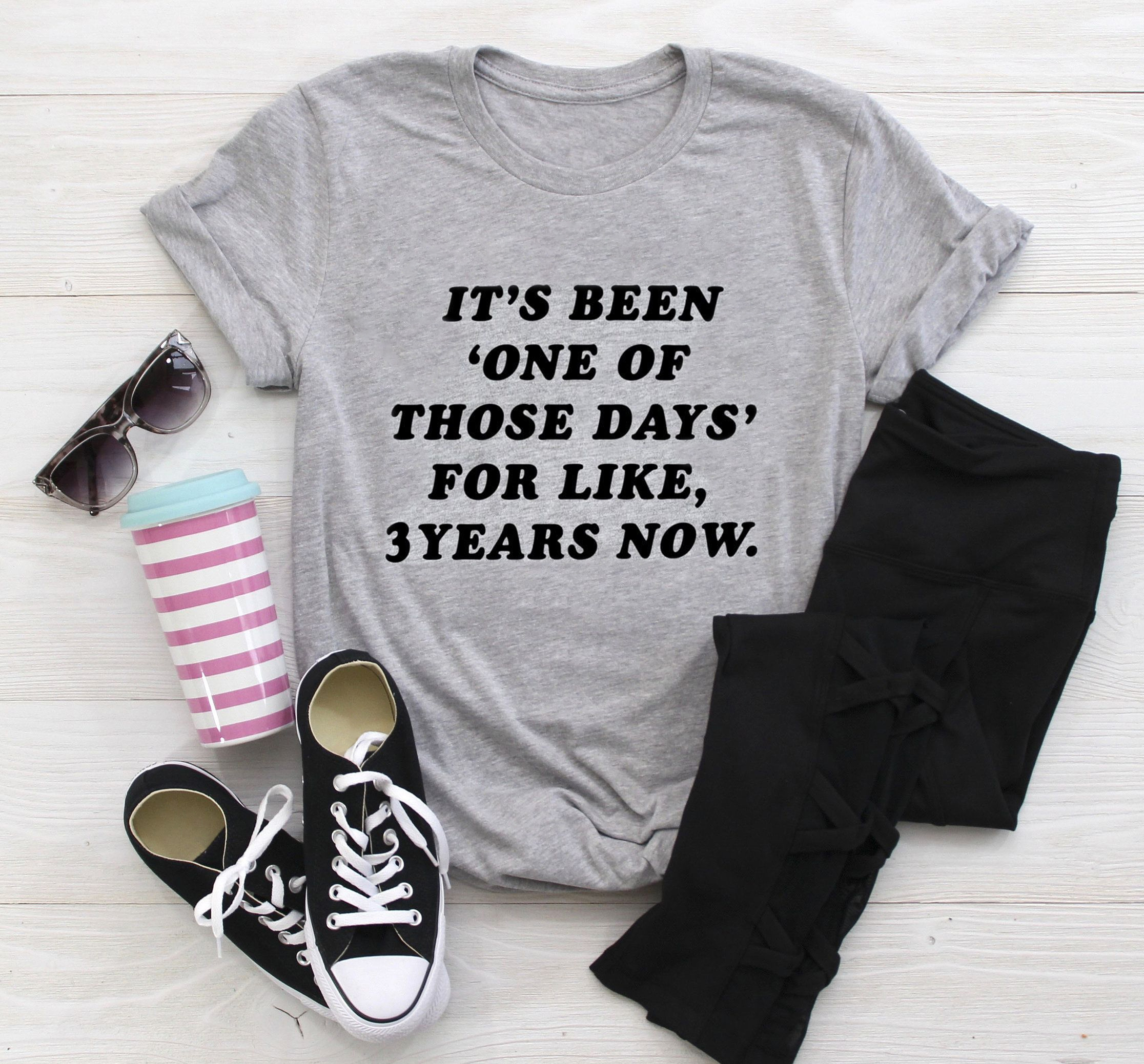 It's Been One Of Those Days Shirt