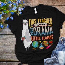 Llama Teacher Shirt This Teacher Loves No Drama Little Llama