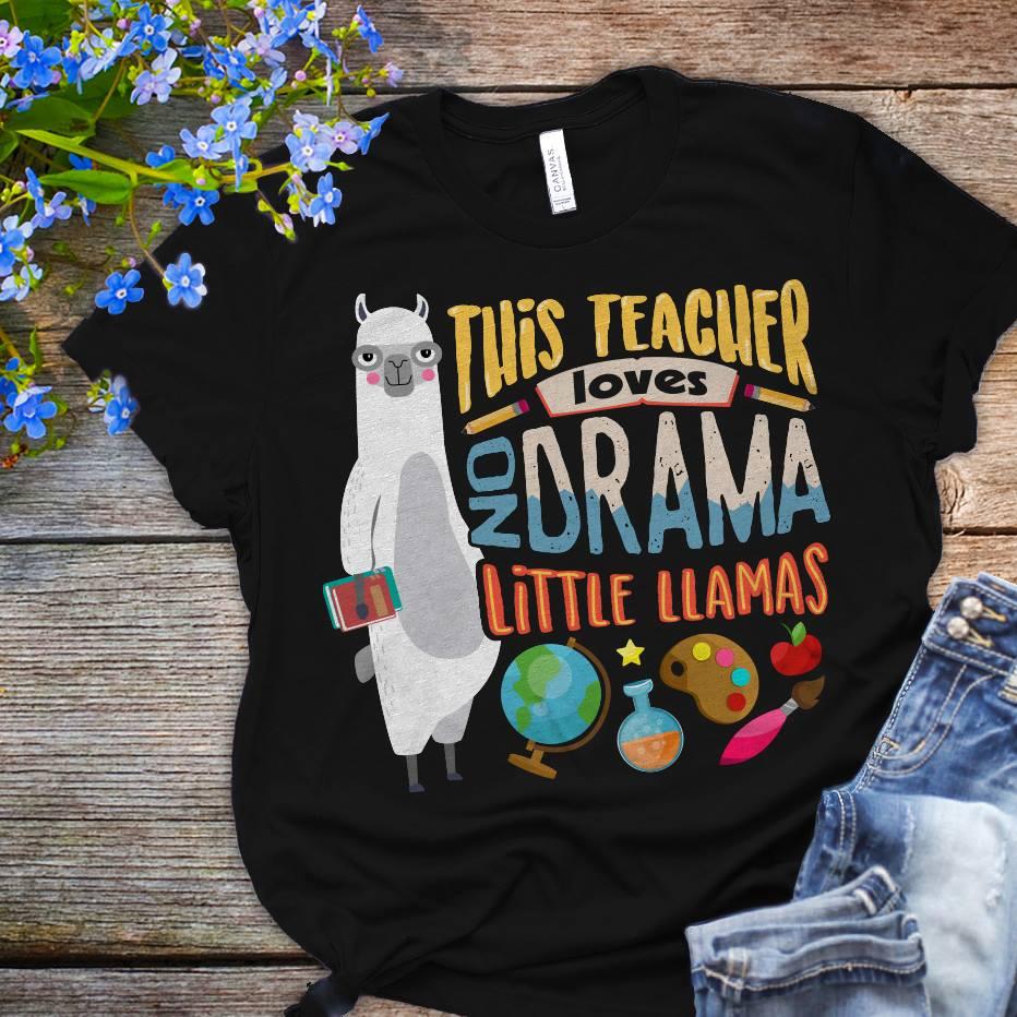 Llama Teacher Shirt This Teacher Loves No Drama Little Llama
