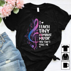 Music Teacher Shirt I Teach Tiny Humans Music