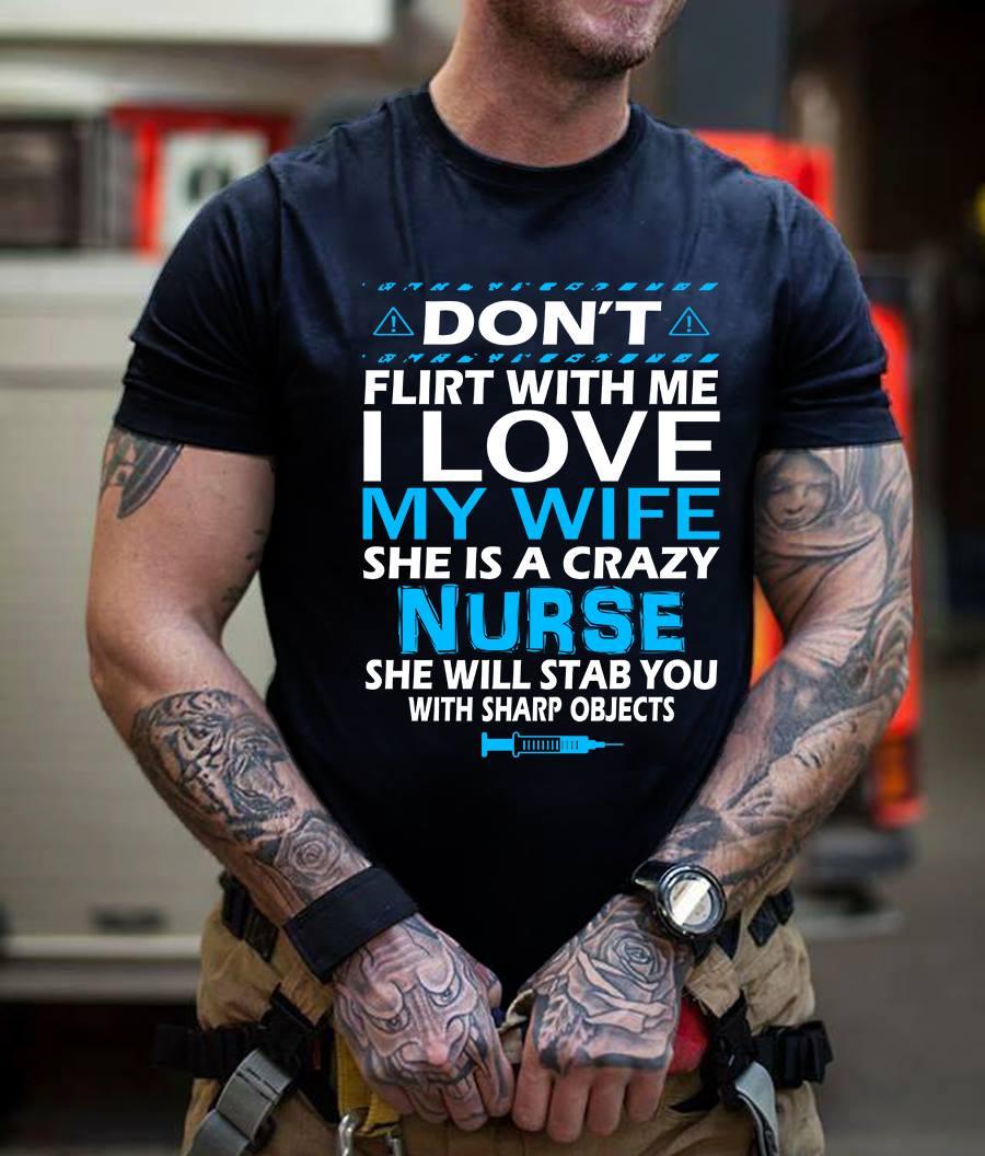 Nurse Husband Shirt I Love My Wife She Is A Crazy Nurse