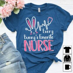 Nurse Shirt Every Bunny's Favorite Nurse Easter Day