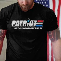 Patriot Shirt Not A Snowflake Pussy