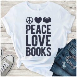 Peace Love Book Shirt