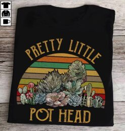 Pretty Little Pot Head Succulent Shirt