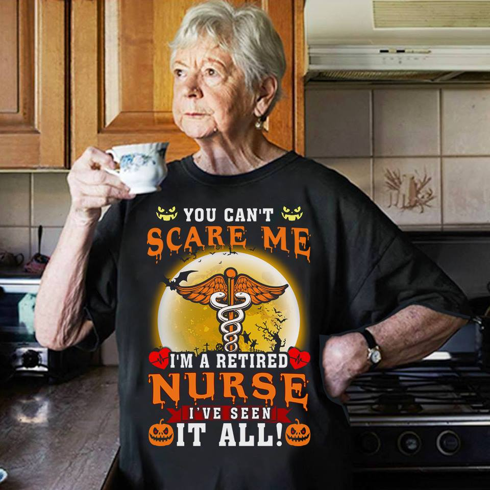 Retired Nurse Shirt Halloween You Can't Scare Me