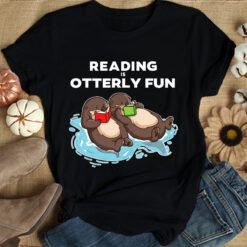 Sea Otter Book Shirt Reading Is Otterly Fun