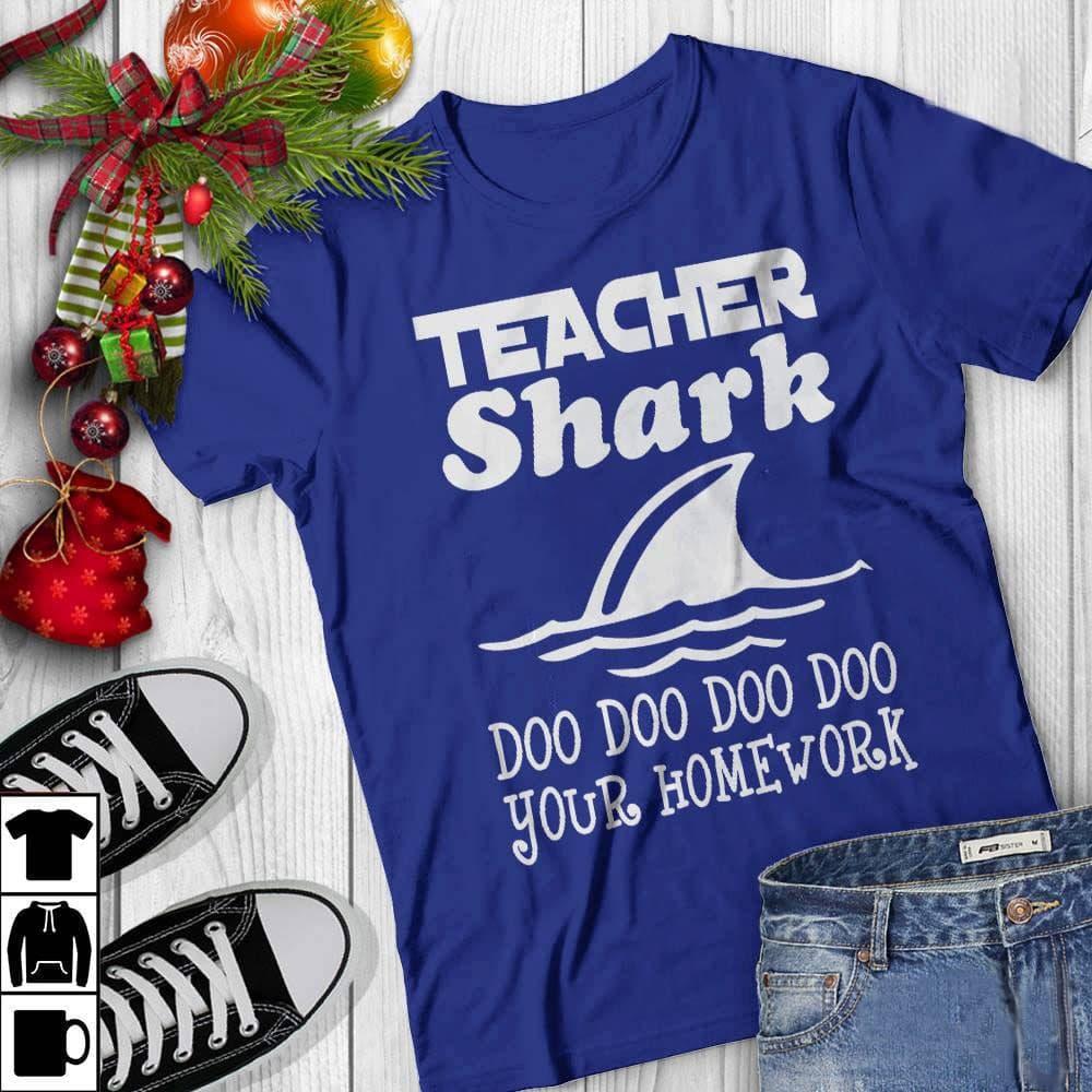 Teacher Shark Shirt Teacher Shark Doo Doo Doo Your Homework