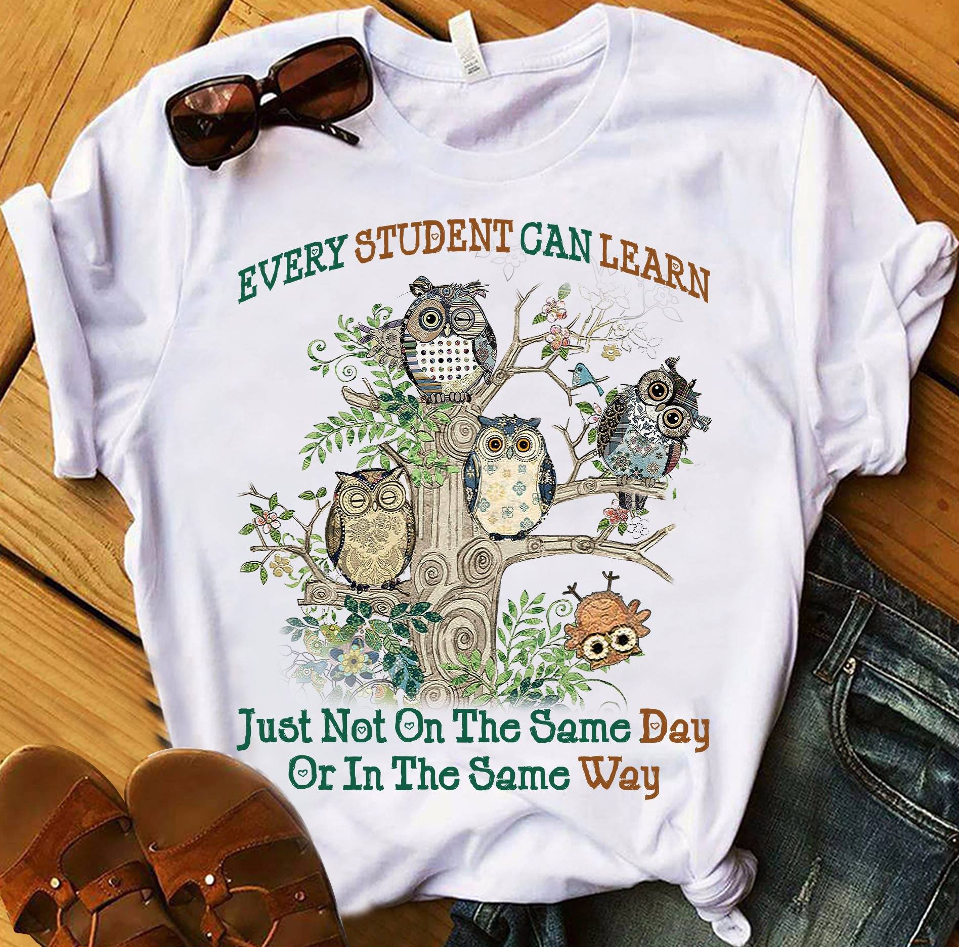 Teacher Shirt Owls Every Student Can Learn Not On Same Day