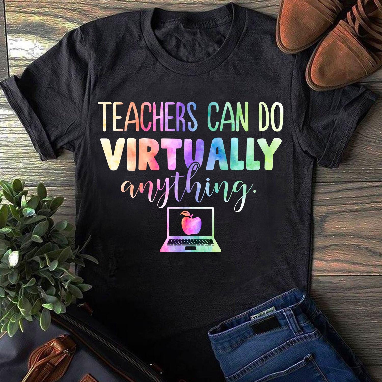 Teacher Shirt Teacher Can Do Virtually Anything Online Class