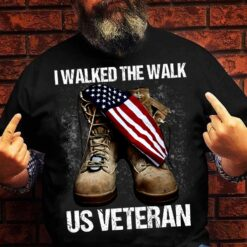 US Veteran Shirt I Walked The Walk Boost Flag
