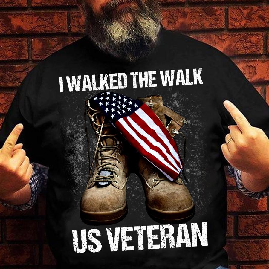 US Veteran Shirt I Walked The Walk Boost Flag