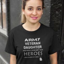 Veteran Shirt Army Veteran Daughter Most Never Meet Heroes