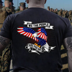 Veteran Shirt We The People Are Fed Up Eagle Flag Veteran Shirt We The People Are Fed Up Eagle Flag