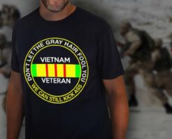 Vietnam Veteran Shirt We Still Kick Ass