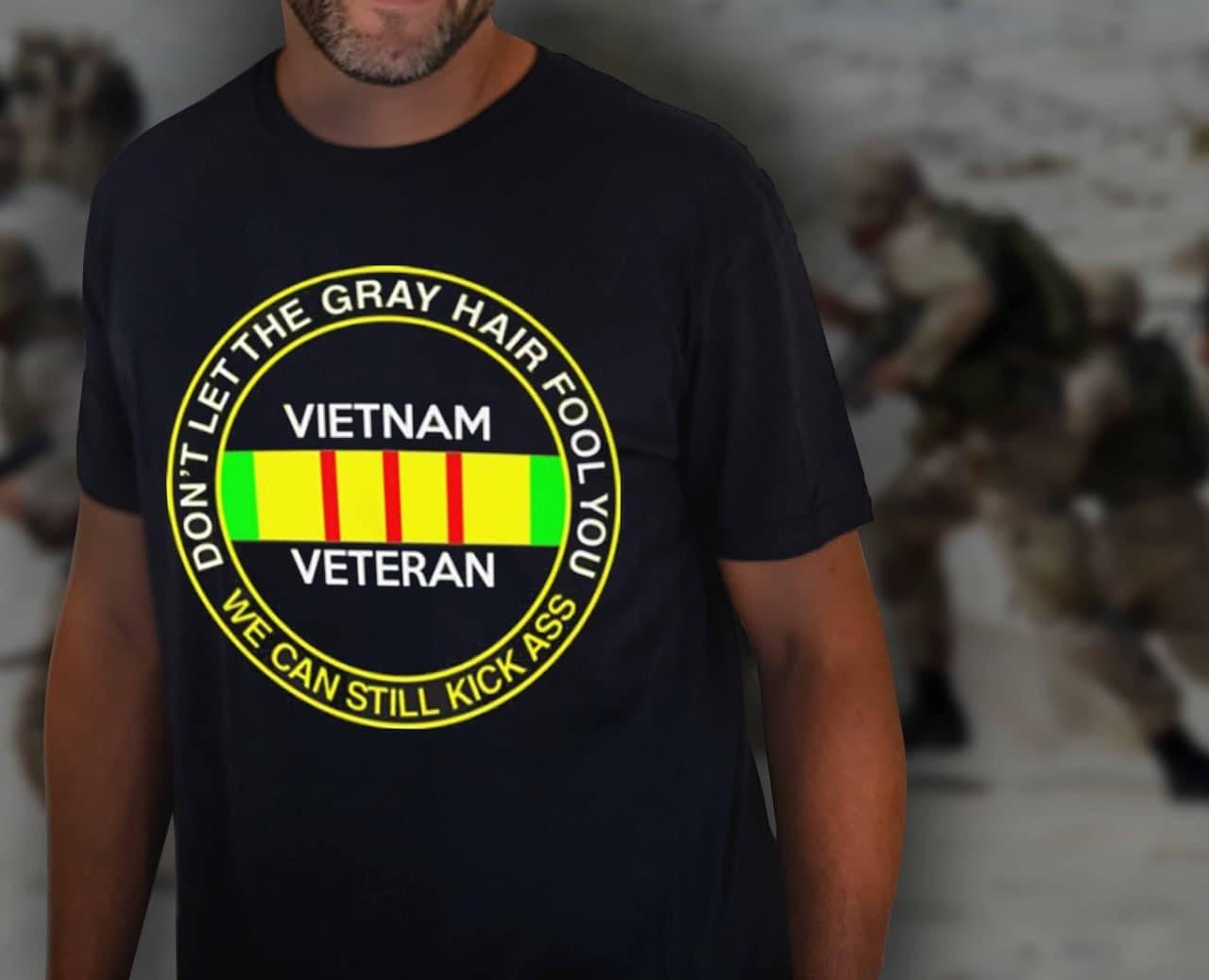 Vietnam Veteran Shirt We Still Kick Ass