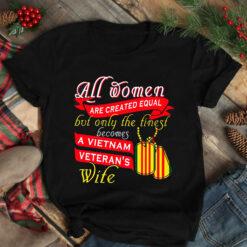 Vietnam Veteran Wife Shirt All Women Are Created Equal