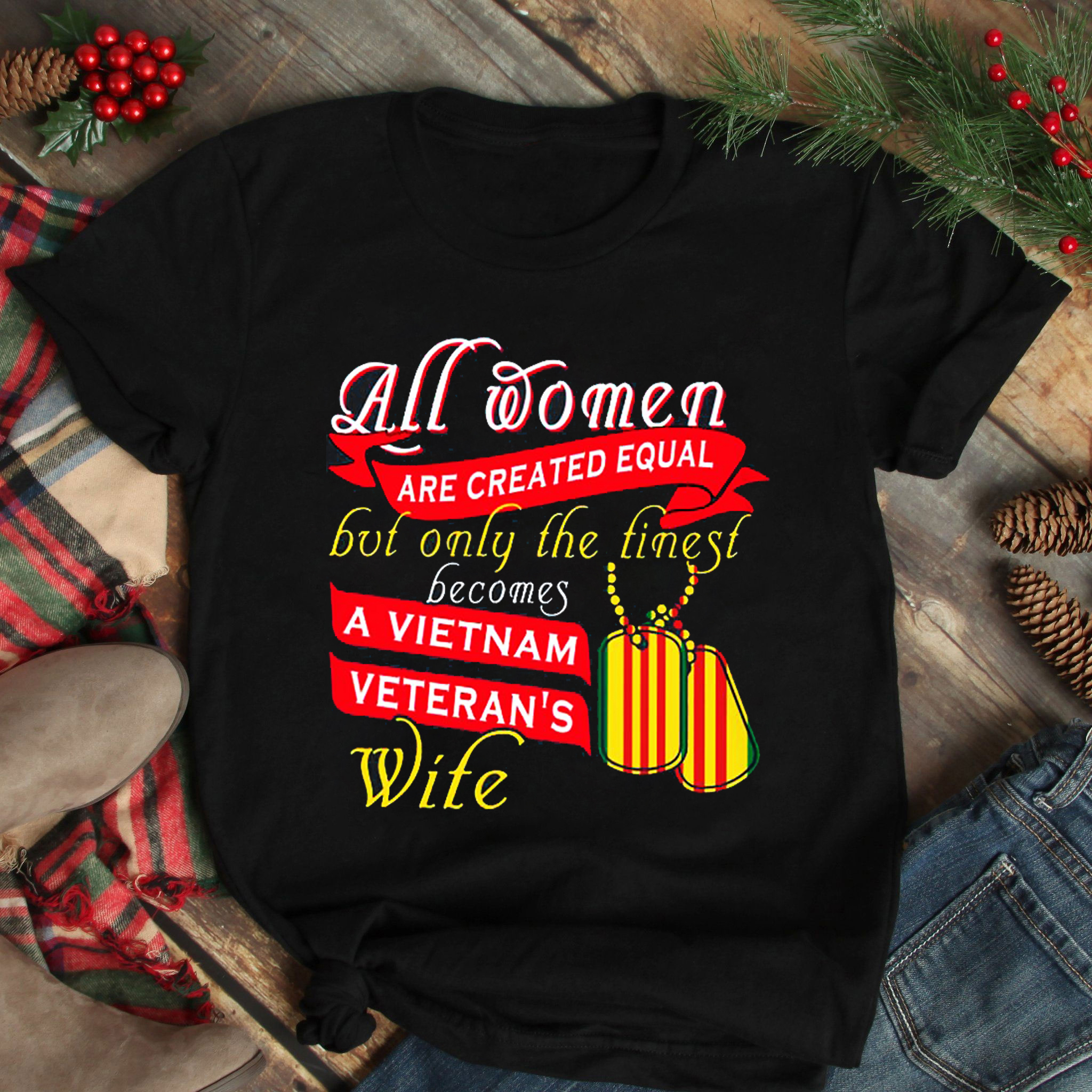 Vietnam Veteran Wife Shirt All Women Are Created Equal