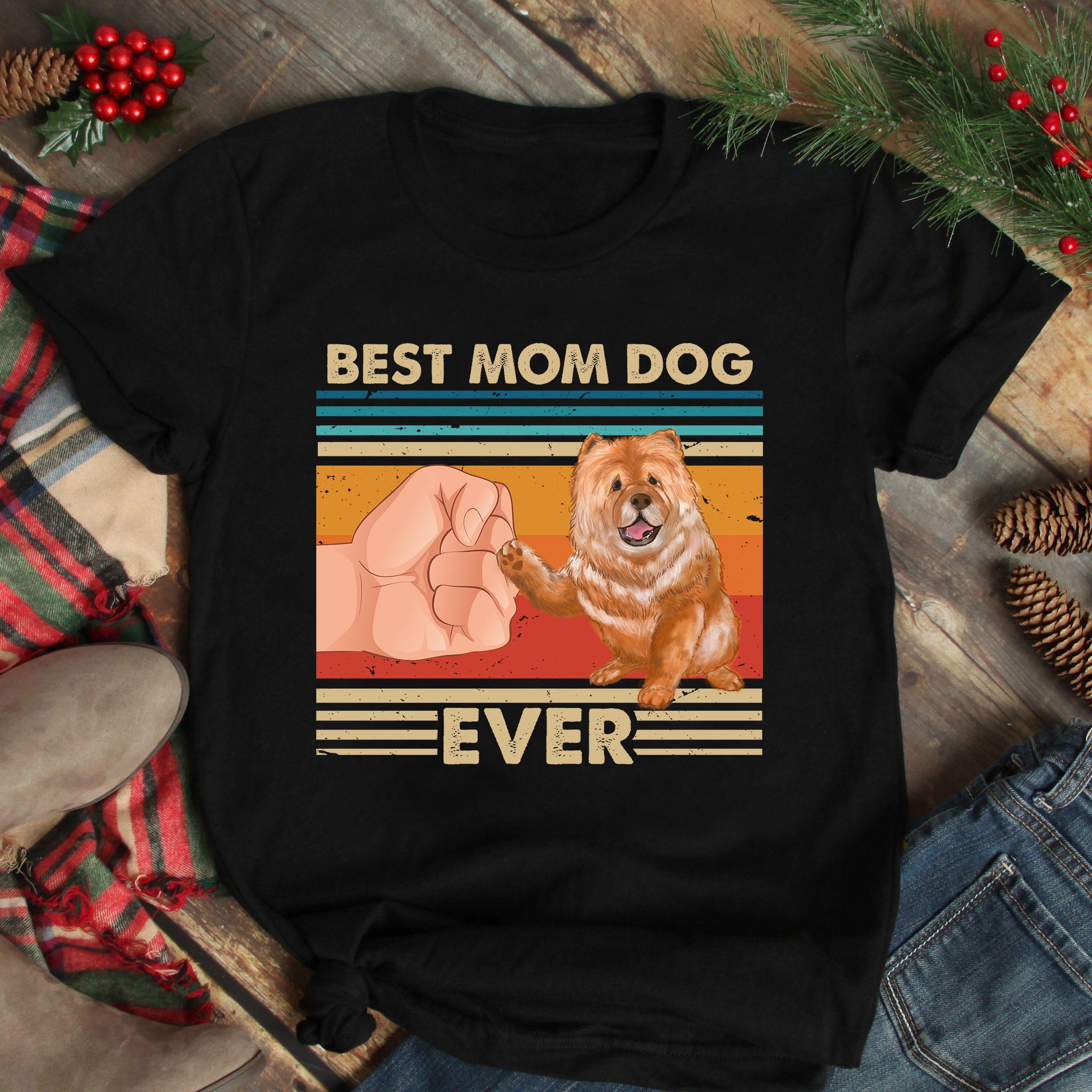 Vintage Best Mom Ever Shirt Best Chowchow Dog Mom Ever