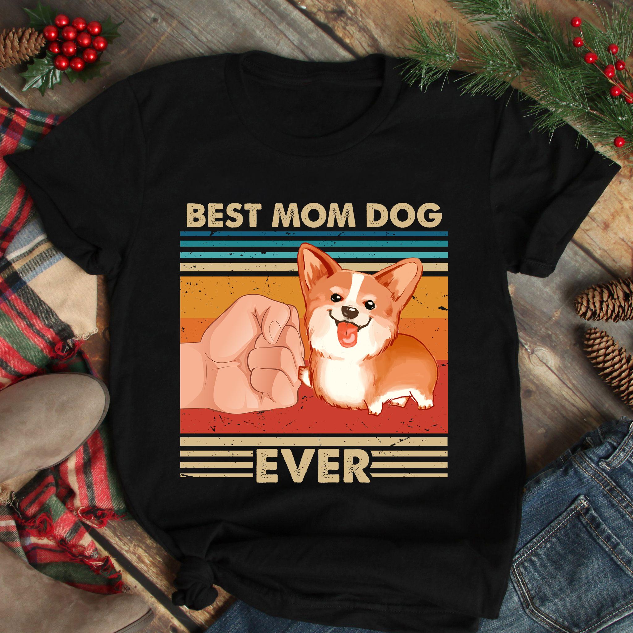 Vintage Best Mom Ever Shirt Best Corgi Dog Mom Ever
