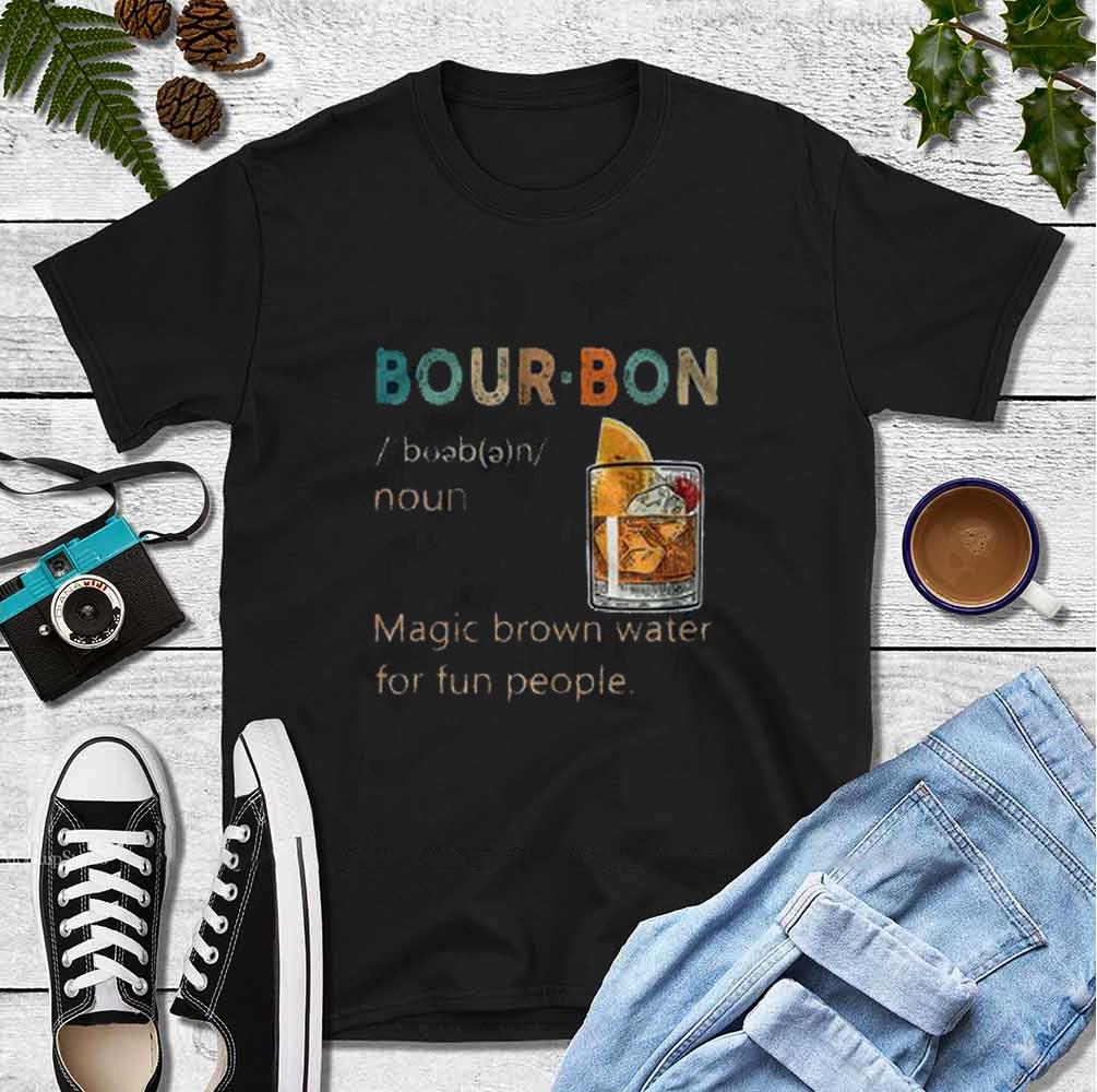 Bourbon Shirt Magic Brown Water For Fun People