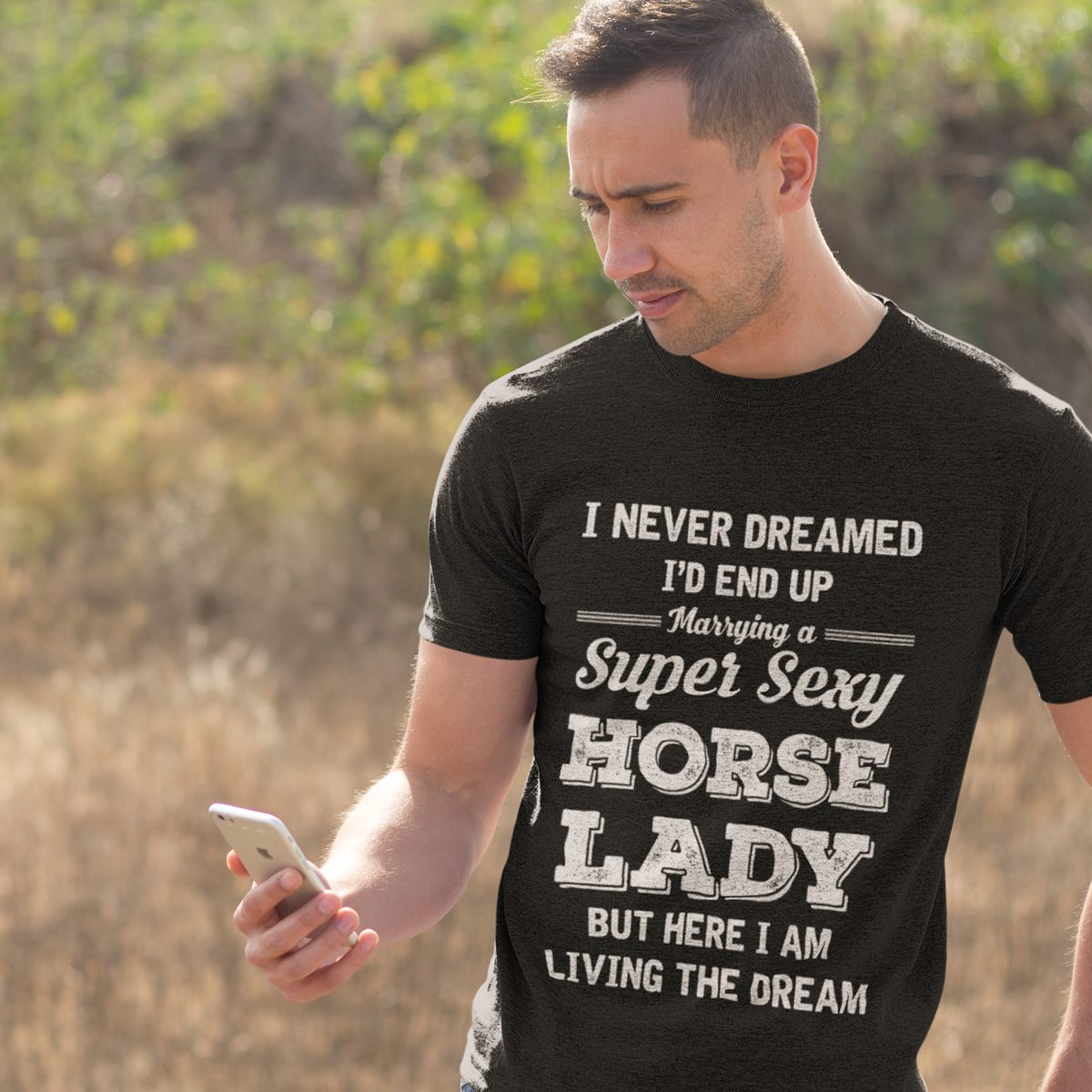 I Never Dreamed Marrying A Super Sexy Horse Lady Shirt