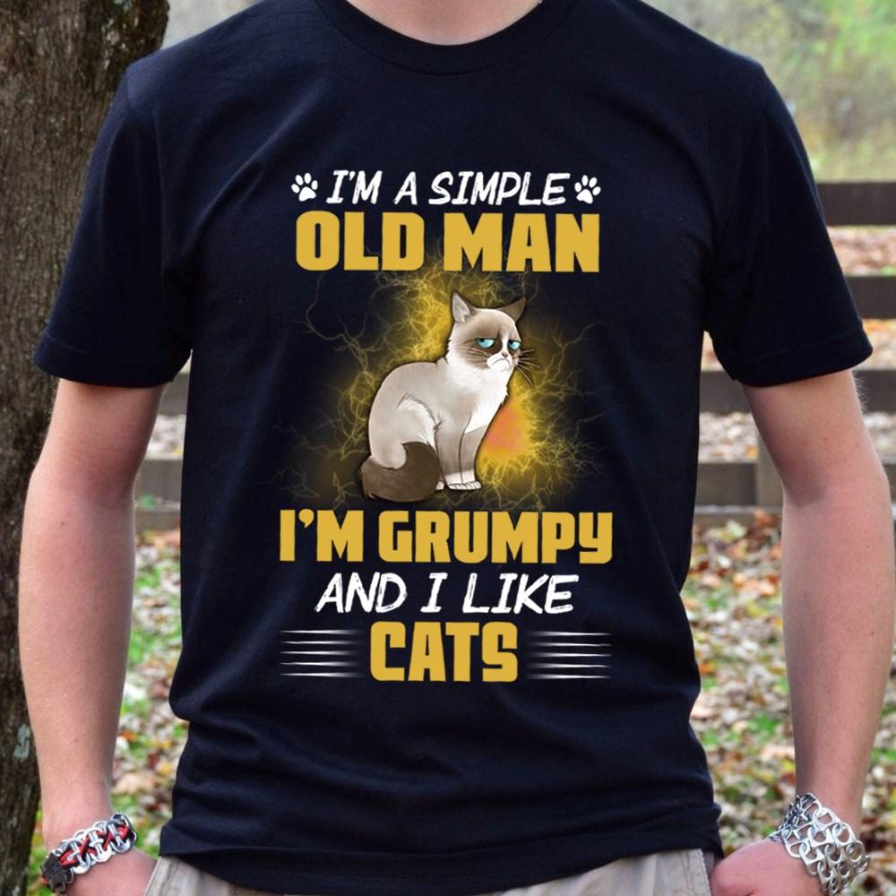 I'm A Simple Old Man I'm Grumpy And I Like Cats Shirt