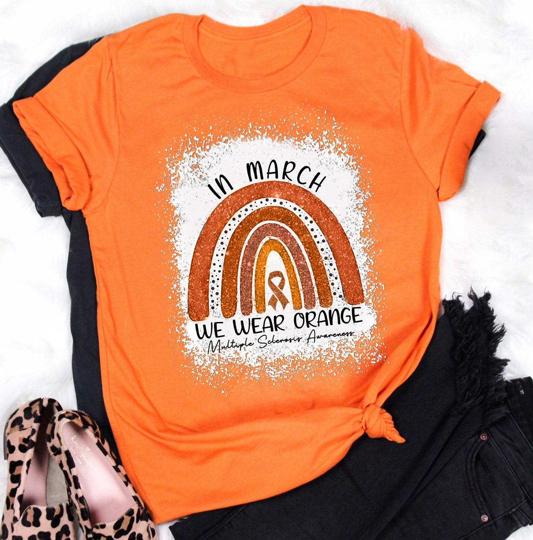 In March We Wear Orange Shirt Multiple Sclerosis Awareness