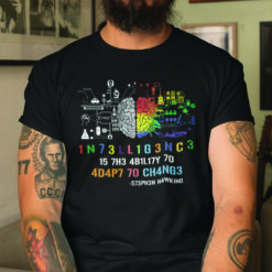 Intelligence Is The Ability To Adapt To Change Shirt