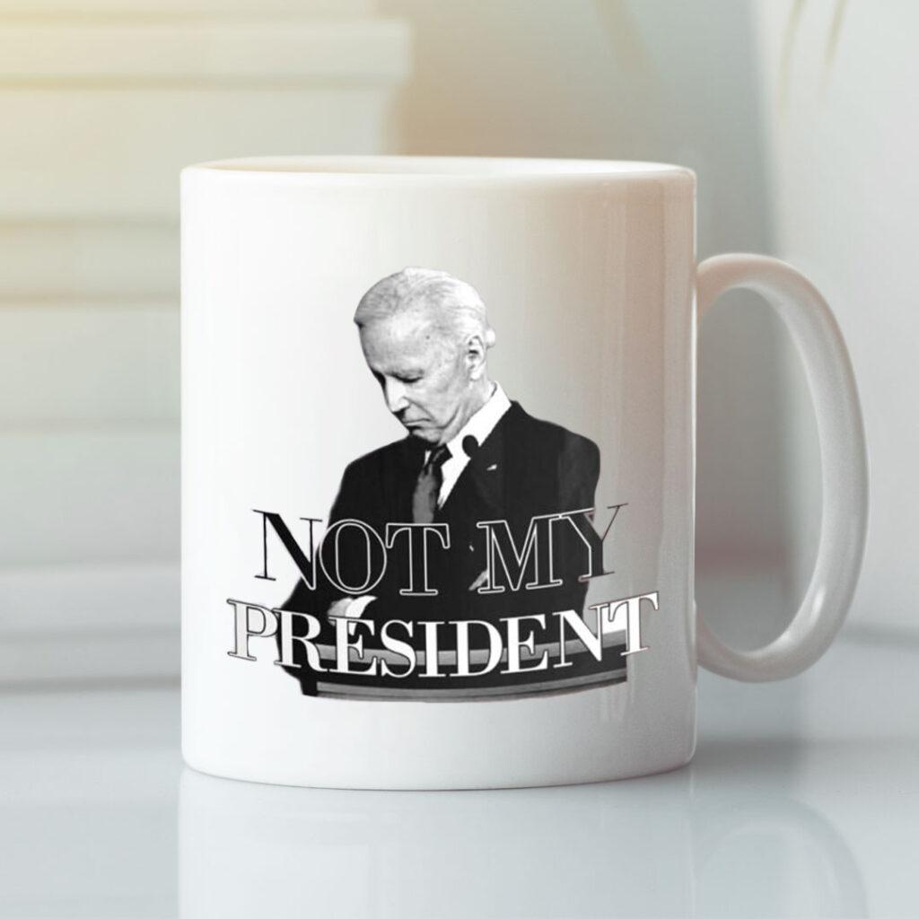 Joe Biden Not My President Mug