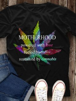 LGBT Motherhood Weed Shirt Powered With Love