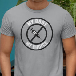 My Body My Choice Shirt Syringes And Needles