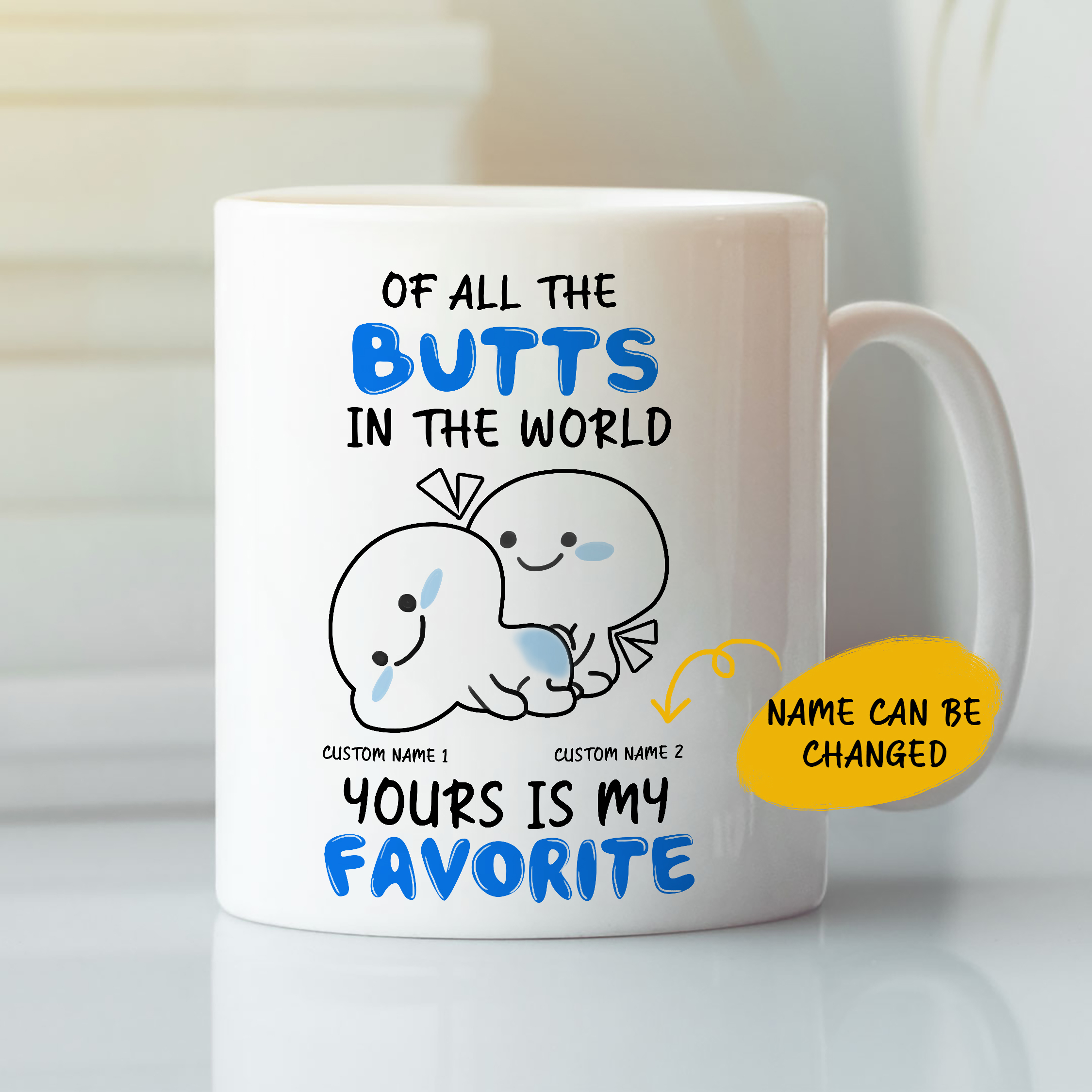 Of All The Butts Yours Is My Favorite Personalized Mug