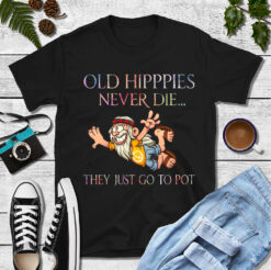 Old Hippies Never Die Shirt