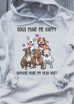 Pitbull Dogs Make Me Happy Humans Make My Head Hurt Shirt