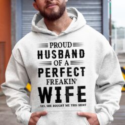 Proud Husband Of A Perfect Freakin Wife Shirt