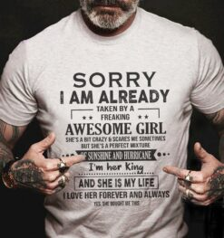 Sorry I'm Already Taken By A Freaking Awesome Girl Shirt