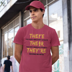 There Are People Didn't Listen To Teacher's Grammar Lesson Shirt