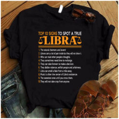 Top 10 Signs To Spot A True Libra Shirt