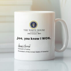 Trump The White House Joe You Know I Won Coffee Mug