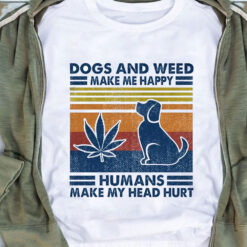 Vintage Dogs And Weed Make Me Happy Shirt