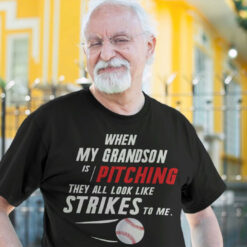 When My Grandson Pitching They All Look Like Strike To Me Shirt